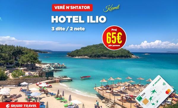 Hotel Ilio - Ofertë Speciale 3 ditë/2 net